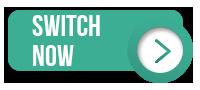 Switch now